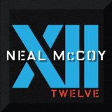 XII Lyrics Neal McCoy