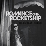 Creatures of the Night (EP) Lyrics Romance On A Rocketship