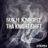 Tha Knight Shift Lyrics Sukh Knight