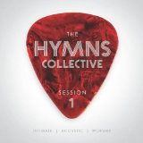 Session One Lyrics The Hymns Collective