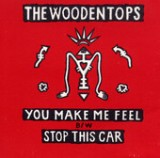 You Make Me Feel - EP Lyrics The Woodentops