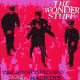 Eight Legged Groove Machine Lyrics Wonder Stuff