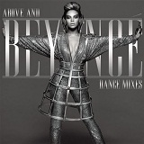 Above And Beyonce: Dance Mixes (EP) Lyrics Beyonce