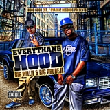 Everythang Hood Lyrics Big Prodeje & Big Willie