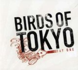 Day One Lyrics Birds Of Tokyo