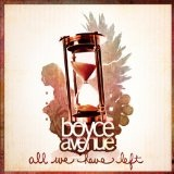 All We Have Left Lyrics Boyce Avenue