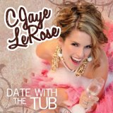 Date With The Tub Lyrics Cjaye LeRose