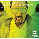 Dan Desnoyers Live At Pacha Club Brazil Sao Paulo Lyrics Dan D-Noy