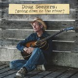 Going Down To The River Lyrics Doug Seegers