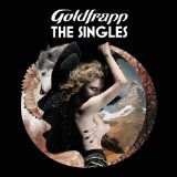 The Singles Lyrics Goldfrapp