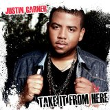 Take It From Here Lyrics Justin Garner
