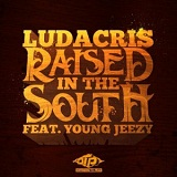Raised In The South (Single) Lyrics Ludacris