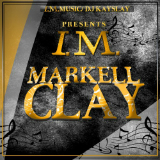 I.M. Markell Clay (Mixtape) Lyrics Markell Clay