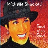 Soul Of My Soul Lyrics Michelle Shocked