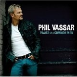 Prayer Of A Common Man Lyrics Phil Vassar