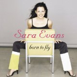 Born To Fly Lyrics Sara Evans