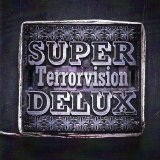 Super Delux Lyrics Terrorvision