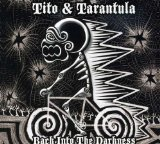 Back Into The Darkness Lyrics Tito & Tarantula