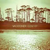 Gone (EP) Lyrics Vacationer