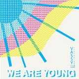 We Are Young (Single) Lyrics Vassy