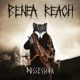 Possession Lyrics Benea Reach