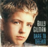 Dare To Dream Lyrics Billy Gilman
