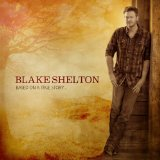Based on a True Story Lyrics Blake Shelton