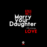 Marry Your Daughter (Single) Lyrics BRKN RBTZ