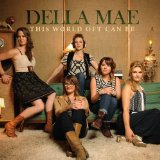 This World Oft Can Be Lyrics Della Mae