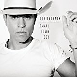 Small Town Boy Lyrics Dustin Lynch