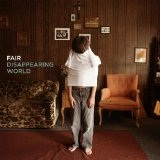 Disappearing World Lyrics Fair