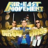 Dirty Bass Lyrics Far East Movement