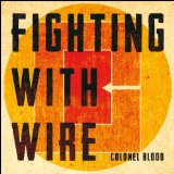 Colonel Blood Lyrics Fighting With Wire