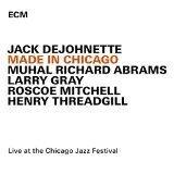 Made In Chicago: Live At The Chicago Jazz Festival Lyrics Jack DeJohnette