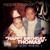 Fat Boy Fresh Vol. 3: Happy Birthday, Thomas Lyrics Rapper Big Pooh