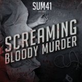 Screaming Bloody Murder (Single) Lyrics Sum 41