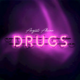 Drugs (Single) Lyrics August Alsina