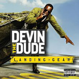 Landing Gear Lyrics Devin The Dude
