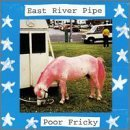 Poor Fricky Lyrics East River Pipe