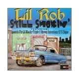Still Smokin' Lyrics Lil' Rob