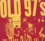 The Grand Theatre Vol. 2 Lyrics Old 97's