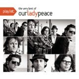 Playlist: The Very Best Of Our Lady Peace Lyrics Our Lady Peace