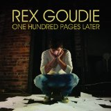 One Hundred Pages Later Lyrics Rex Goudie