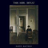 This Here Defeat Lyrics Scott Matthew