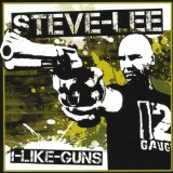 I Like Guns Lyrics Steve Lee