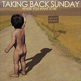 Where You Want To Be Lyrics Taking Back Sunday