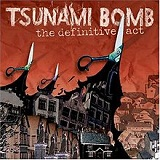 Definitive Act Lyrics TSUNAMI BOMB