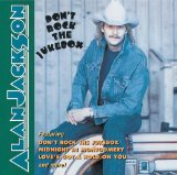 Don't Rock The Jukebox Lyrics Alan Jackson