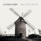 Walk Into The Sky Lyrics Angelas Dish