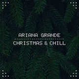 Christmas & Chill (EP) Lyrics Ariana Grande